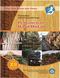 Download  Buku Paket Pemanenan Hasil Hutan 5 SMK Kelas XII Kurikulum 2013 .PDF - Cerpen45