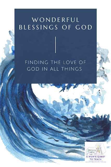 Text: Wonderful Blessings of God; Finding God's Love in All Things; background image of waves; A Mom's Quest to Teach Logo