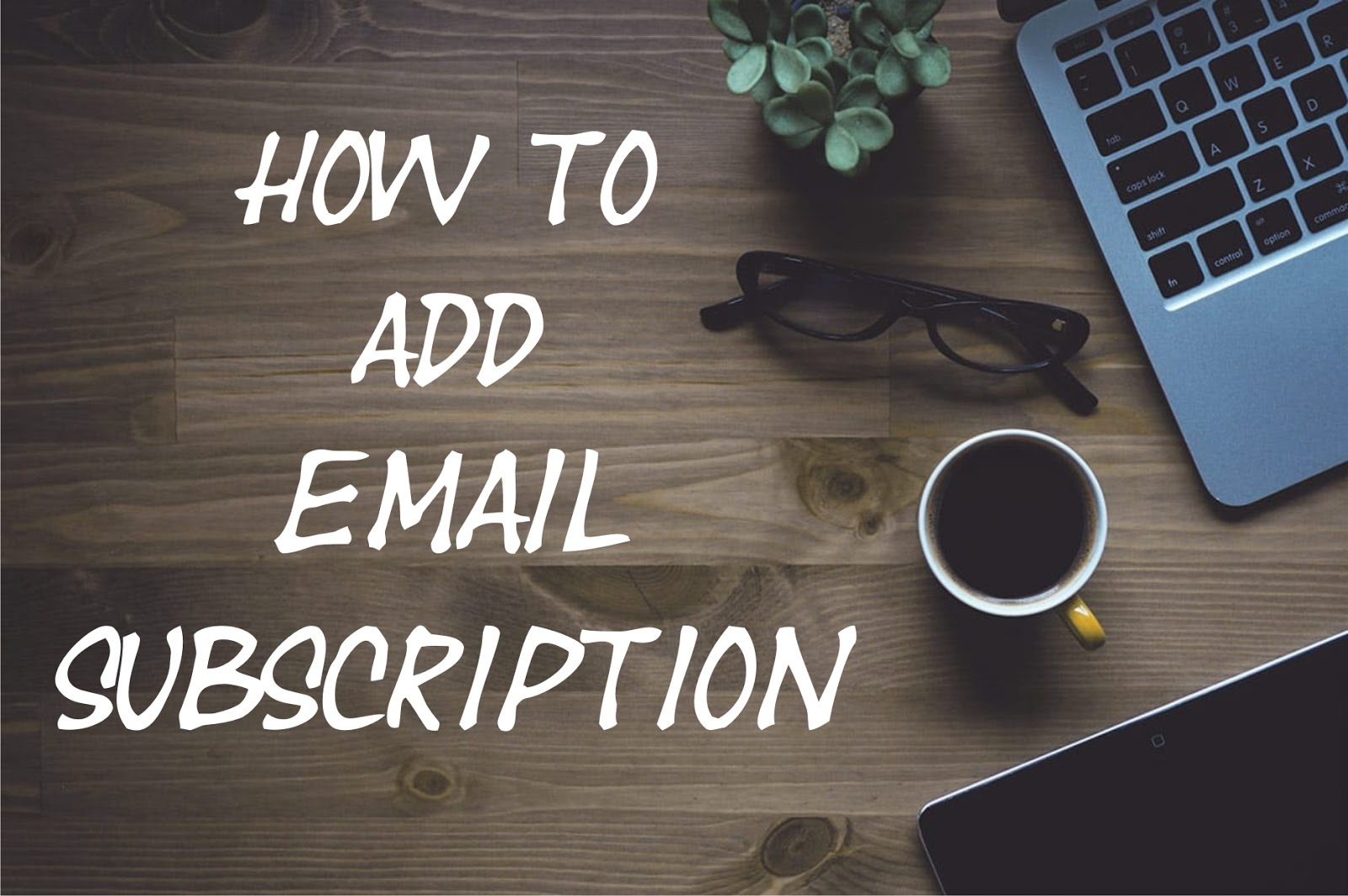How to add an email subscription?