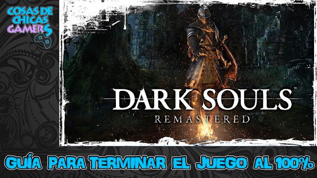 Guía Dark Souls Remastered para completar el juego al 100%