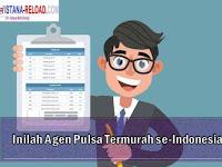 Inilah Agen Pulsa Termurah se-Indonesia