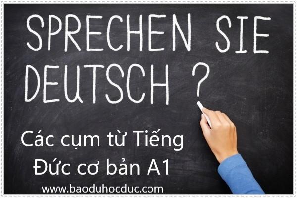 Học tiếng Đức A1 : Các cụm từ tiếng Đức cơ bản