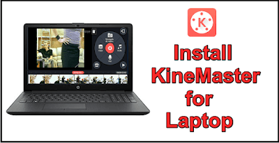 KineMaster for Laptop