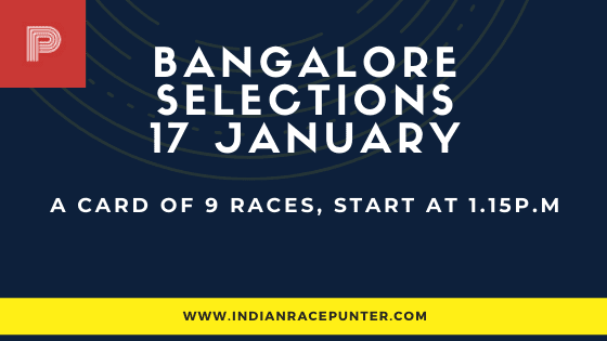 Bangalore Race Selections 17 January, India Race Tips by indianracepunter