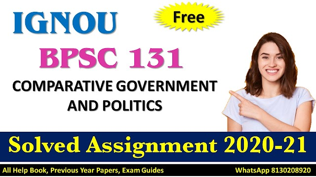 BPSC 133 COMPARATIVE GOVERNMENT AND POLITICS Solved Assignment 2020-21