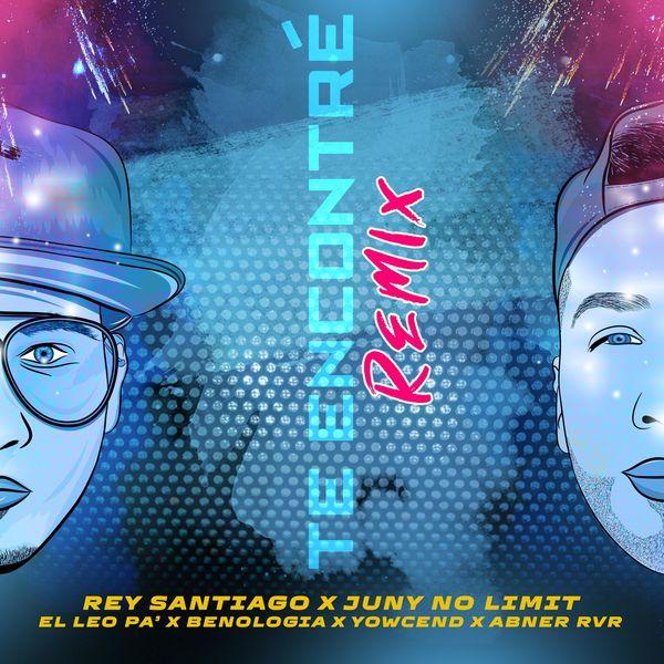 Rey Santiago – Te Encontré (Feat.Juny NoLimit,El Leo Pa´,benología,Yowcend la Igriega & Abner RVR) (Single) 2021 (Exclusivo WC)