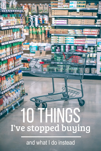I've stopped buying these ten items and either make them at home or have replaced them with a healthier alternative.