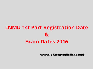LNMU Darbhanga 1st Part Registration Date - 2016