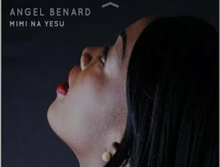 DOWNLOAD AUDIO | Angel Benard - Mi Na Yesu mp3