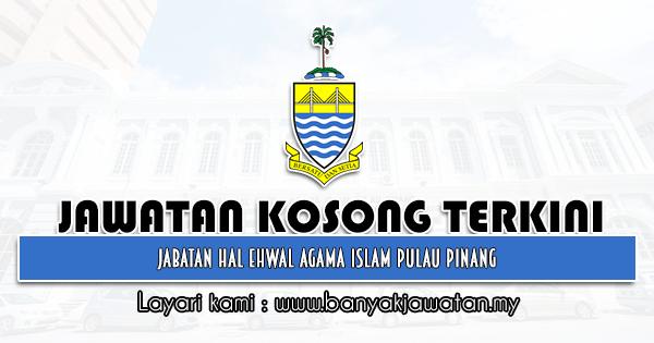 Jawatan Kosong 2021 di Jabatan Hal Ehwal Agama Islam Pulau Pinang
