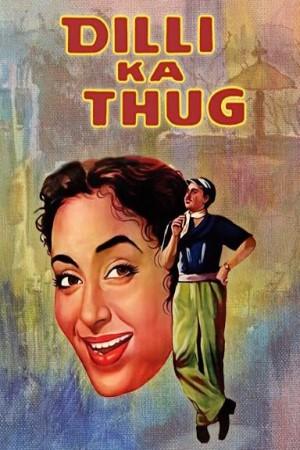Download Dilli Ka Thug (1958) Hindi Movie 720p DVDRip 1.2GB