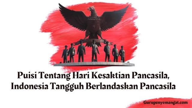 Puisi Tentang Hari Kesaktian Pancasila, Indonesia Tangguh Berlandaskan Pancasila
