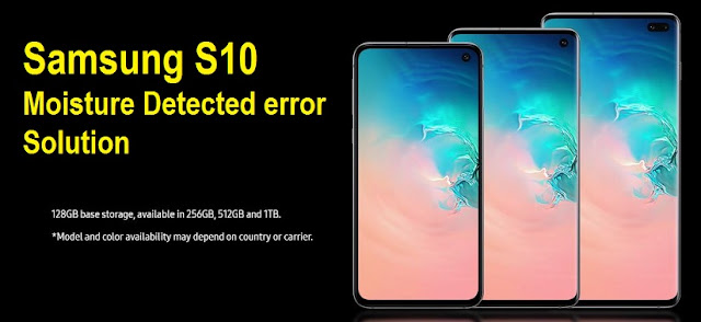 Samsung Galaxcy S10 Moisture Detected During Charging Solution