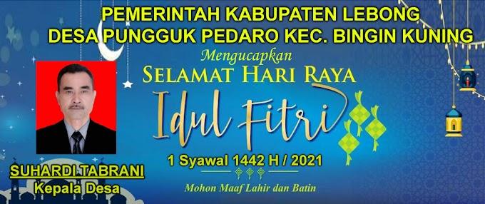 Desa Pungguk Pedaro Kecamatan Bingin Kuning mengucapkan Selamat Hari Raya Idul Fitri 1442 H