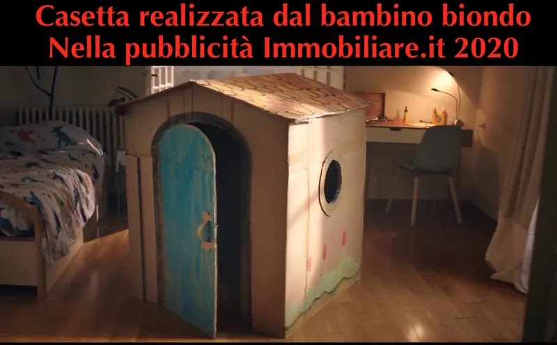 casetta realizzata dal bambino biondo nella pubblicità immobiliare.it 2020