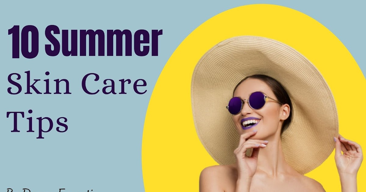 10 Summer Skin Care Tips for Healthy Skin
