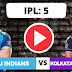 Kolkata vs Mumbai, 5th Match - Live Streaming ,Kolkata Knight Riders have won the toss and have opted to field