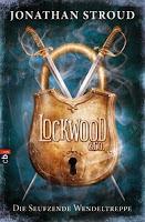 Jonathan Stroud - Lockwood & Co. 01. Die Seufzende Wendeltreppe