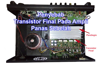 Penyebab Transistor Final Panas Sebelah dan Cara Mengatasinya