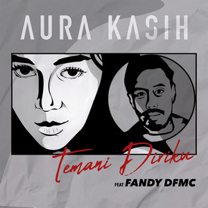 Aura Kasih - Temani Diriku (Feat. Fandy Dfmc)