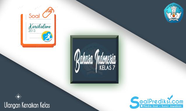 Soal UKK Bahasa Indonesia SMP Kelas 7