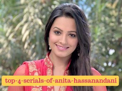 top-4-serials-of-anita-hassanandani, mydailysolution