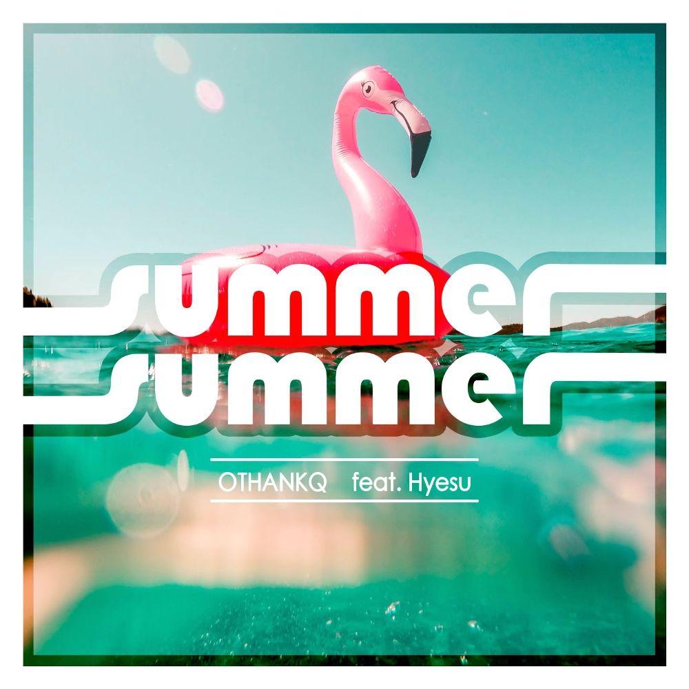 OTHANKQ – Summer Summer – Single