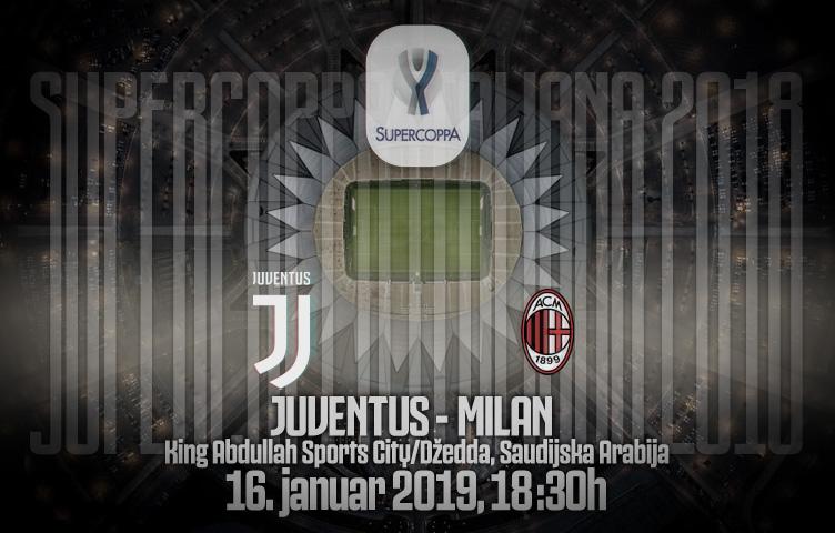 Supercoppa Italiana 2018 / Juventus - Milan, srijeda, 18:30h