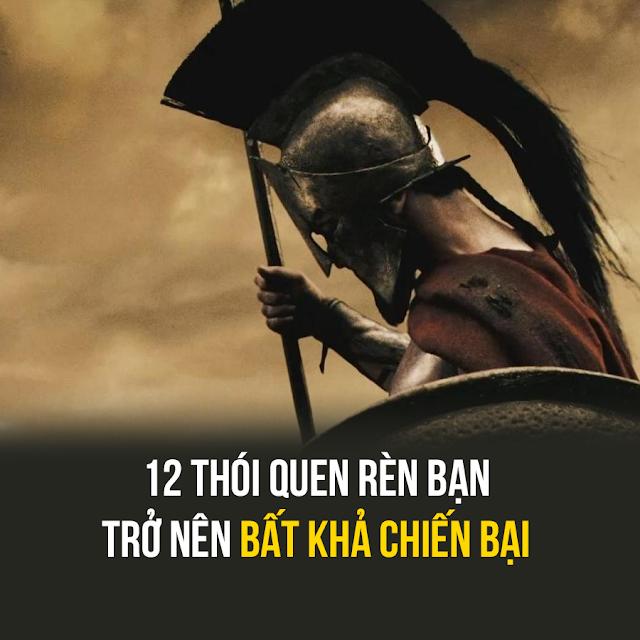 NHỮNG THÓI QUEN RÈN BẠN TRỞ NÊN BẤT KHẢ CHIẾN BẠI
