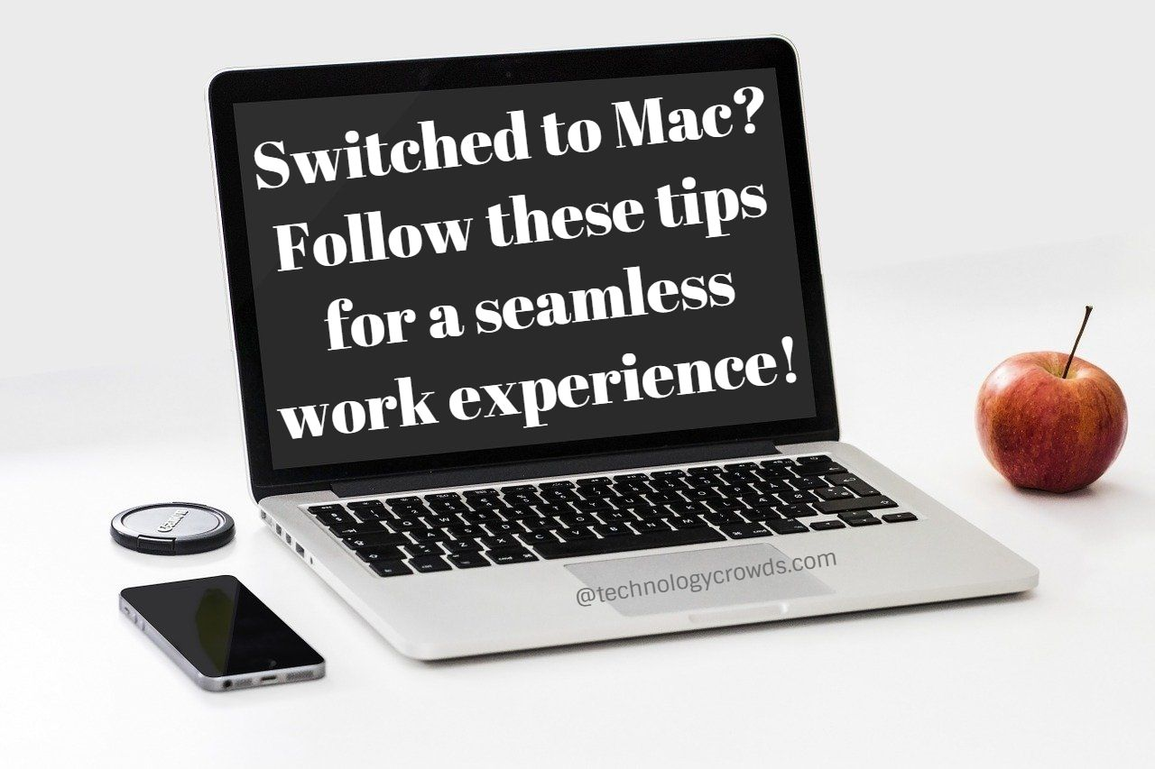 Switched to Mac? Follow these tips for a seamless work experience!