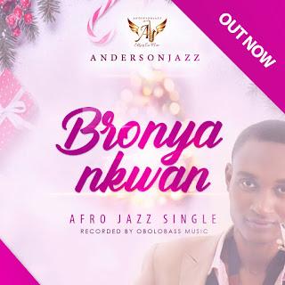 Anderson Jazz - Bronya Nkwan
