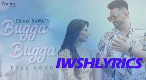 Bugga Bugga Ekam Bawa New Punjabi  Song Lyrics  2020