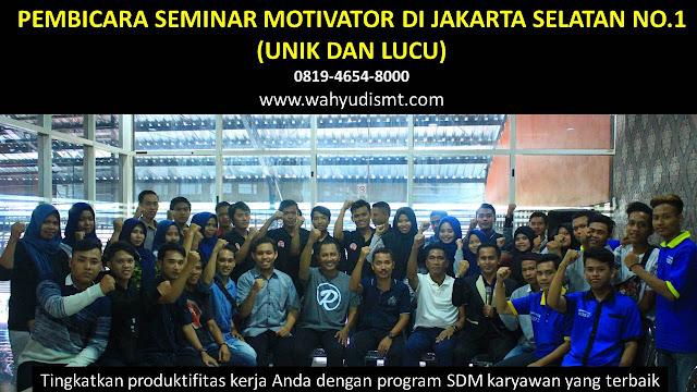 PEMBICARA SEMINAR MOTIVATOR DI JAKARTA SELATAN NO.1,  Training Motivasi di JAKARTA SELATAN, Softskill Training di JAKARTA SELATAN, Seminar Motivasi di JAKARTA SELATAN, Capacity Building di JAKARTA SELATAN, Team Building di JAKARTA SELATAN, Communication Skill di JAKARTA SELATAN, Public Speaking di JAKARTA SELATAN, Outbound di JAKARTA SELATAN, Pembicara Seminar di JAKARTA SELATAN