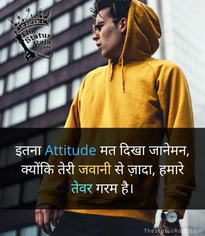 kyonki teri javaani se zYada, hamaare tevar garam hai. __ Attitude Status in Hindi