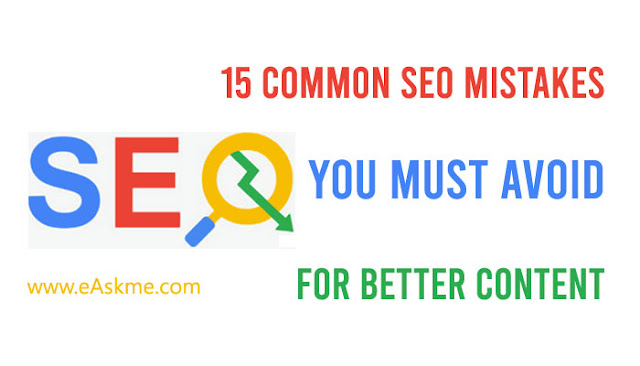 15 Common SEO Mistakes You Must Avoid to Make Your Content Better: eAskme