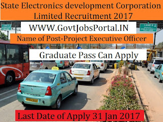 State Electronics Development Corporation Limited Recruitment 2017 For Project Executive Officer