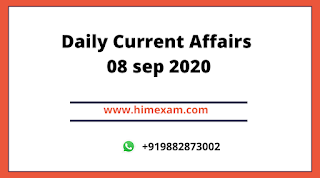 Daily Current Affairs 08 sep 2020