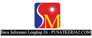 Loker Lulusan SMA SMK D3 S1 Juli di PT Surya Madistrindo