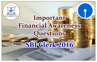 SBI Clerk 2016- Important Financial Awareness Questions