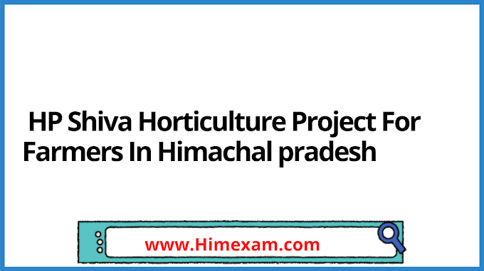 HP Shiva Horticulture Project For Farmers In Himachal pradesh