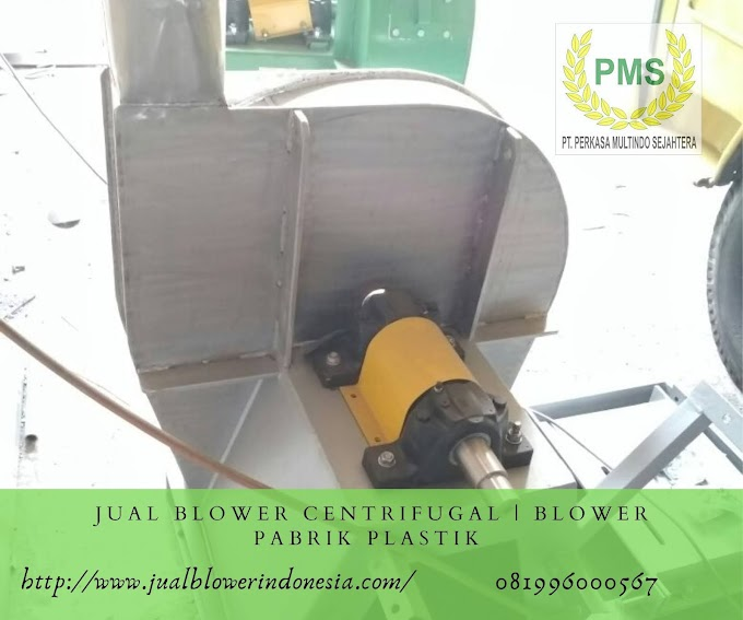 JUAL PRODUK CENTRIFUGAL FAN BLOWER TERBARU | BLOWER PABRIK PLASTIK | JAKARTA 081996000567 (LINA)