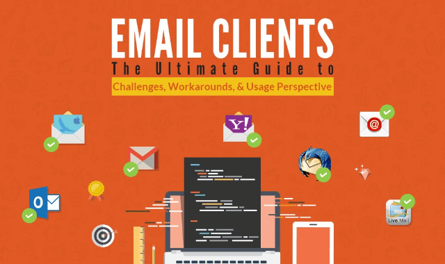 Email Clients: The Ultimate Guide To Challenges, Workarounds & Usage Perspective