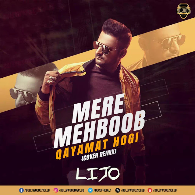 Mere Mehboob Qayamat Hogi (Cover Remix) - DJ Lijo