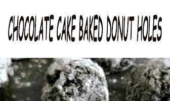 CHOCOLATE CAKE BAKED DONUT HOLES