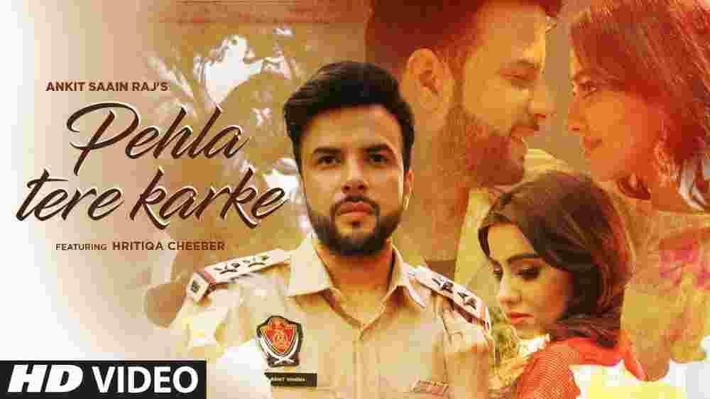 Pehlan Tere Karke Lyrics - Ankit Saain Raj