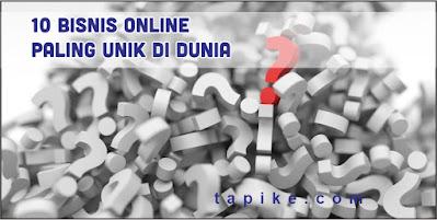 Bisnis Online Unik di Dunia