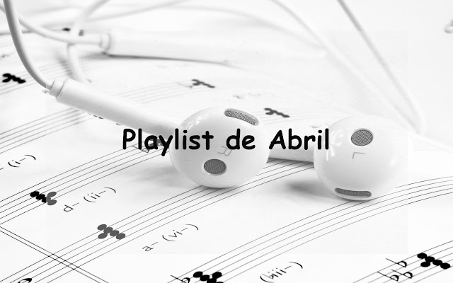 Playlist de Abril