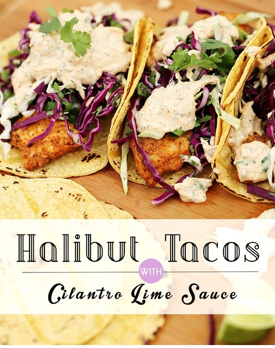 Halibut Tacos With Cilantro Lime Sauce