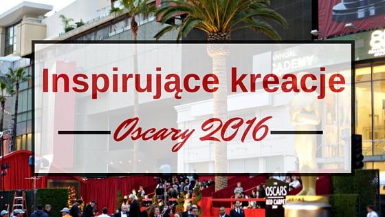 kreacje z Oscarów, suknie z Oscarów, najlepsze suknie z Oscarów, najlepsze kreacje z Oscarów, inspirujące kreacje z czerwonego dywanu, najlepsze kreacje z czerwonego dywanu, oscary 2016, nagrody Amerykańskeij Akademii Filmowej, Leonardo di caprio, Sophie turner, charlize theron