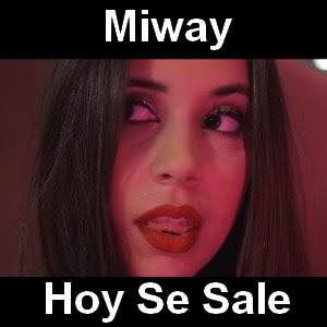 Miway - Hoy Se Sale